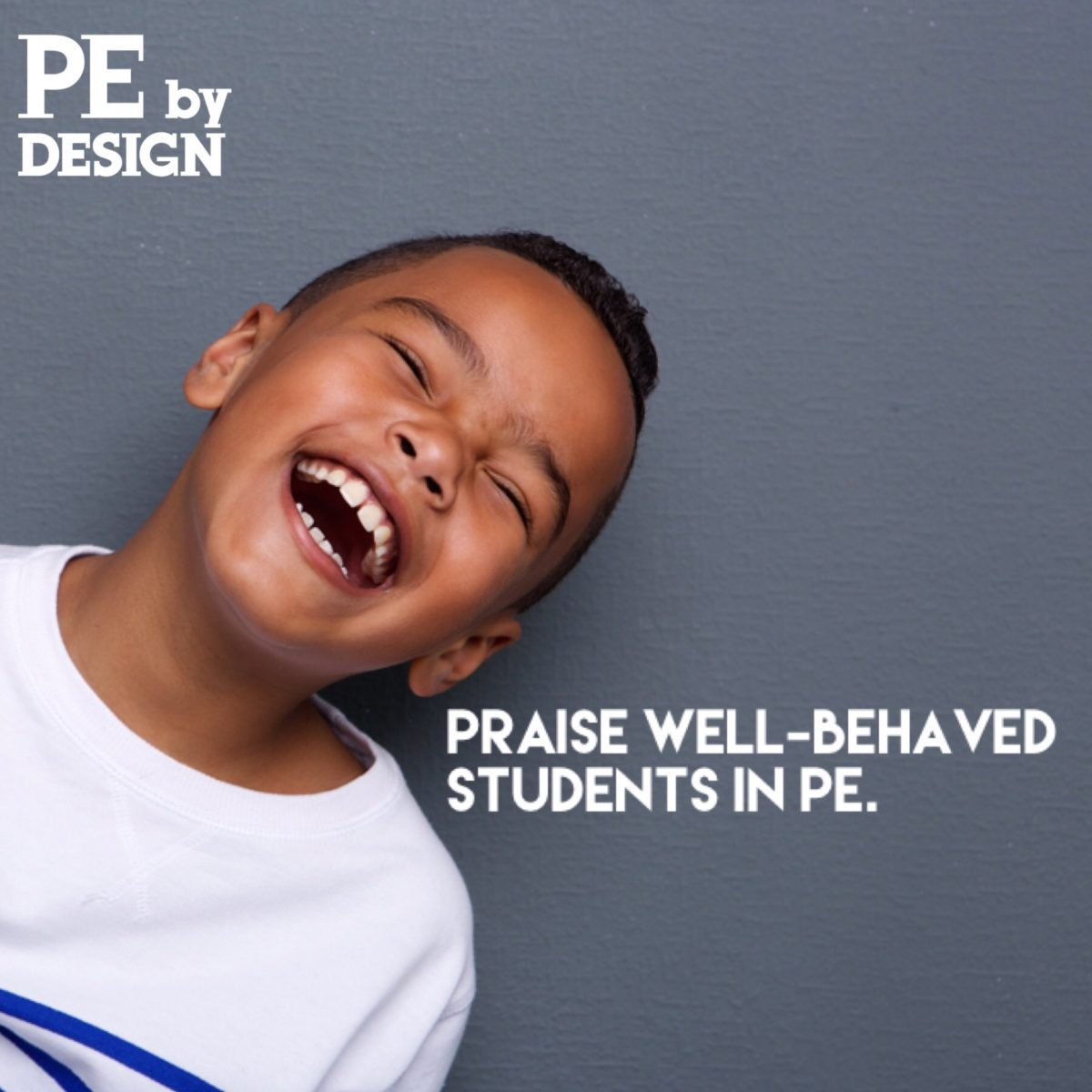PE Class-Management Tip: Praise Well-Behaved Students