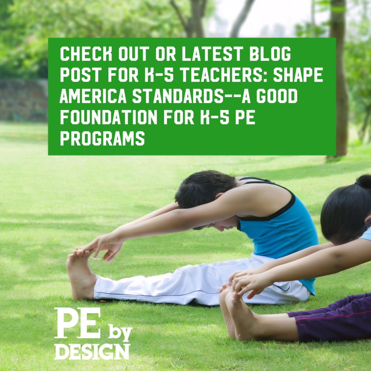 SHAPE America Standards—A Good Foundation for K–5 PE Programs